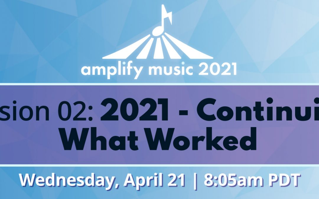 AM21   Session 02: 2021 – Continuing What Worked into 2021 – Sponsored by Tully