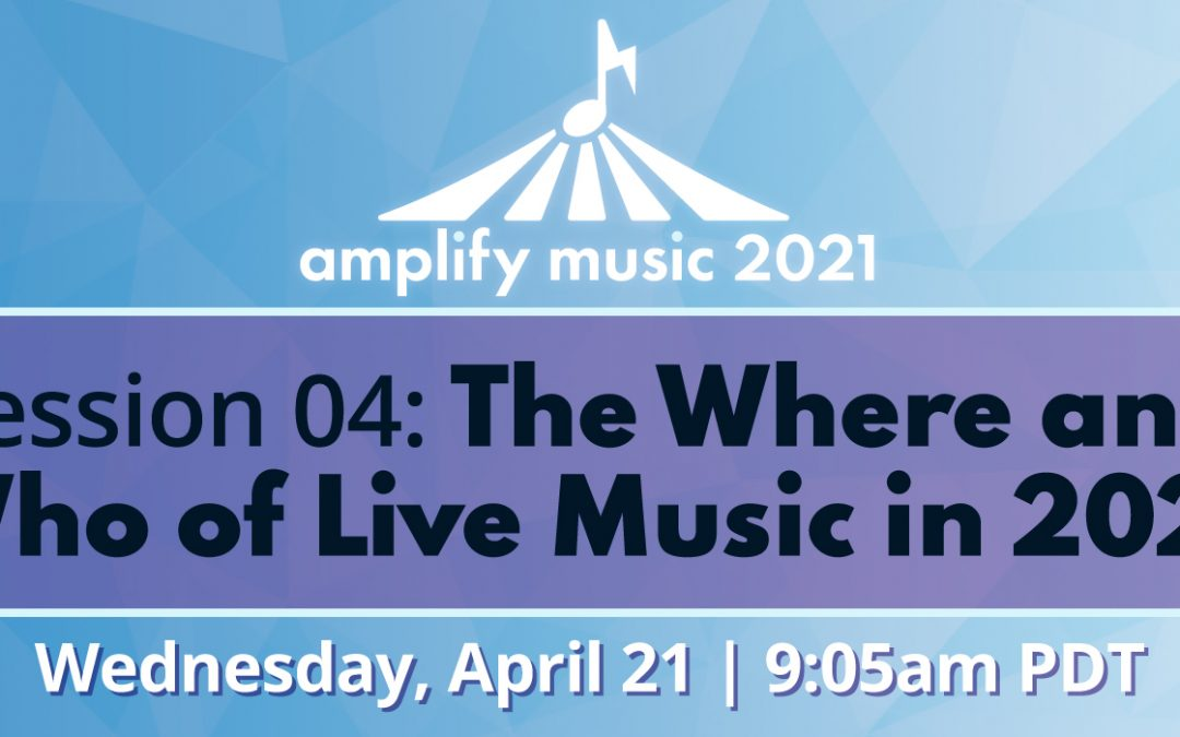 AM21 | Session 04: The Where and Who of Live Music in 2021