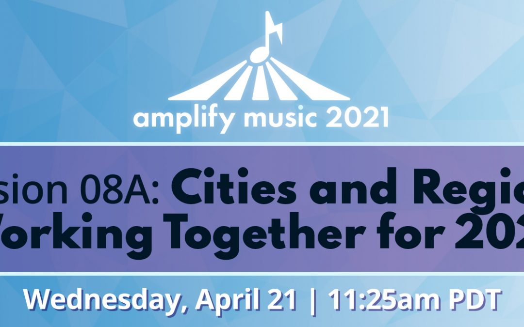 AM21 | Session 08A: Cities and Regions Working Together for 2021 – Sponsored by CACHE