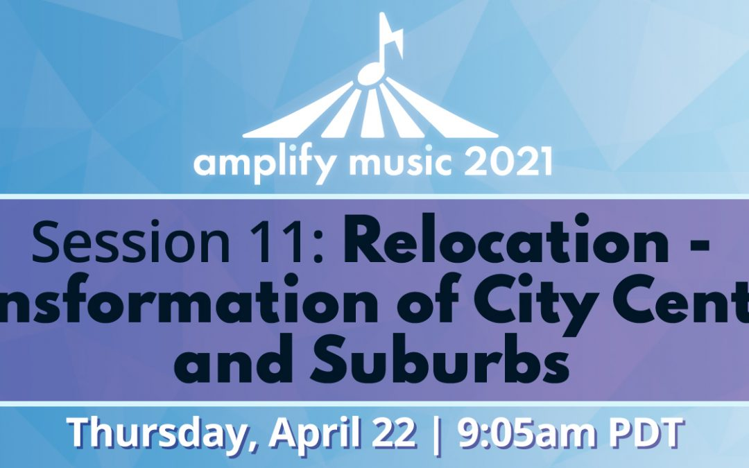 AM21 | Session 11: Relocation – Transformations of City Centers and Suburbs