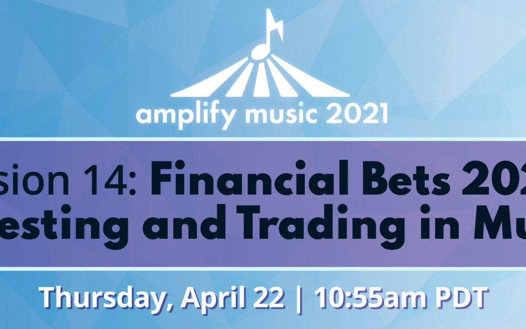 AM21 | Session 14: Financial Bets 2021 – Investing and Trading in Music