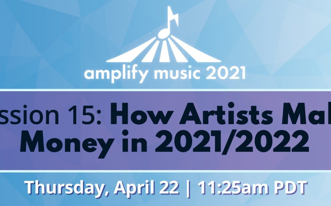 AM21 | Session 15: How Artists Make Money in 2021/2022 – Sponsored by Bandzoogle