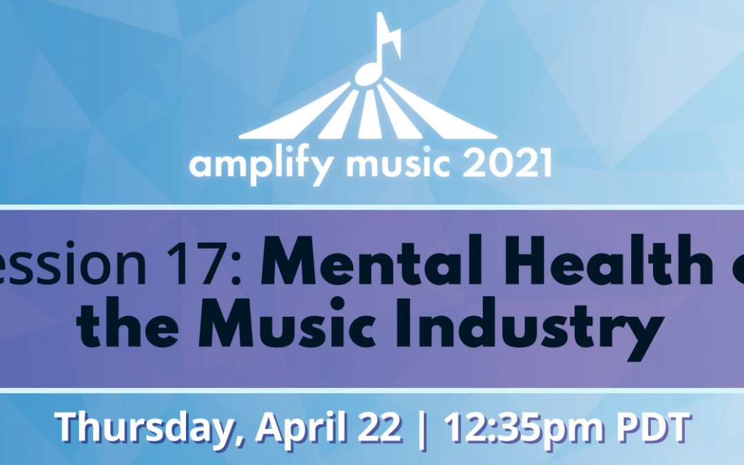 AM21 | Session 17: Mental Health of Music Industry