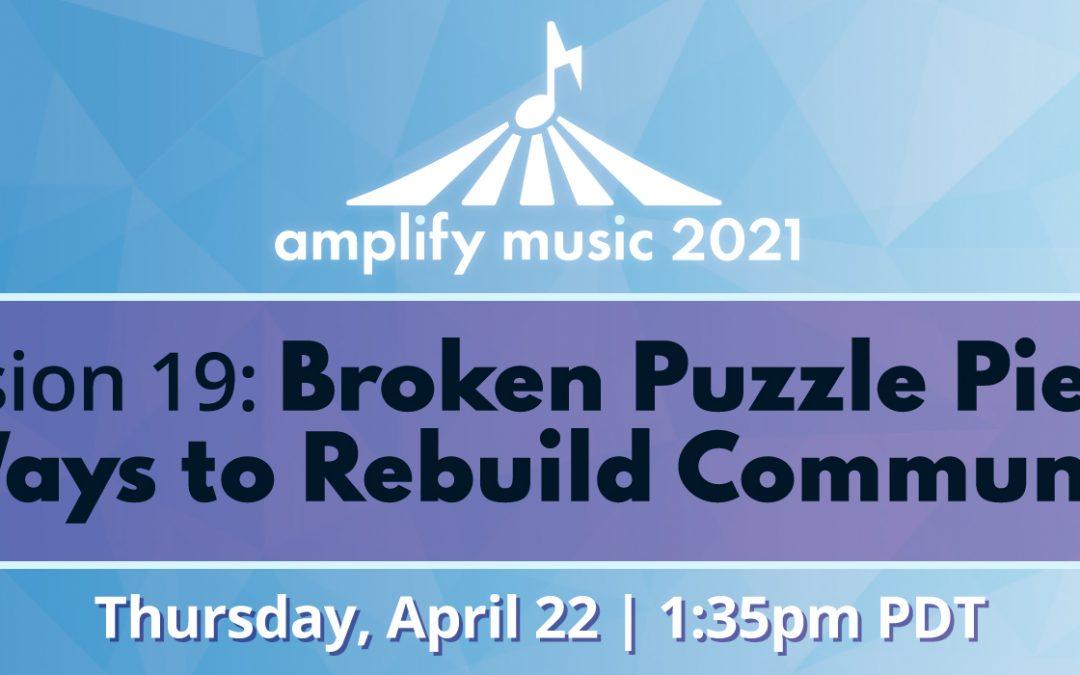 AM21   Session 19: Broken Puzzle Pieces – Ways to Rebuild Community