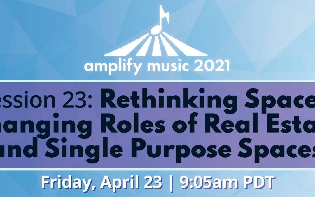 AM21 | Session 23: Rethinking Space – Changing Roles of Real Estate and Single Purpose Spaces