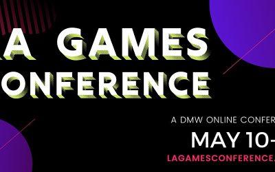 LA Games Conference | May 10 -12